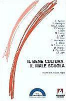 1999 - Il bene cultura. Il male scuola
